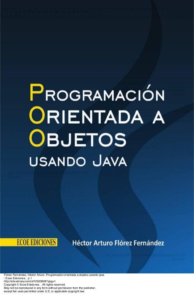 Flórez Fernández, Héctor Arturo. Programación orientada a objetos usando java.: Ecoe Ediciones, . p 1http://site.ebrary.co...
