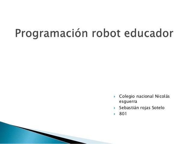  Colegio nacional Nicolás  esguerra   Sebastián rojas Sotelo   801