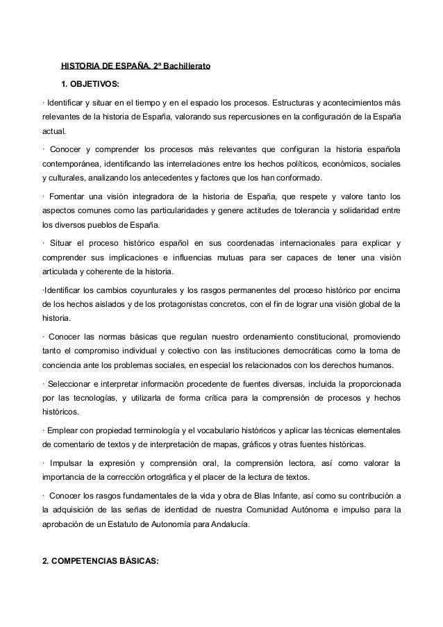 HISTORIA DE ESPAÑA. 2º Bachillerato 1. OBJETIVOS: · Identificar y situar en el tiempo y en el espacio los procesos. Estruc...