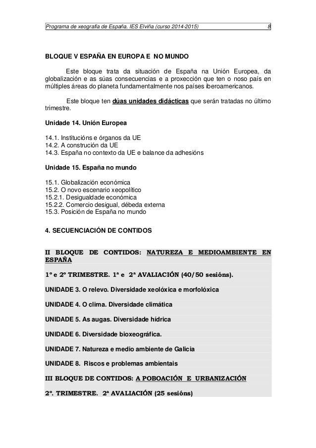 Programa de xeografía de España. IES Elviña (curso 2014-2015) 9  UNIDADE 9. A poboación española.  UNIDADE 10. O sistema u...
