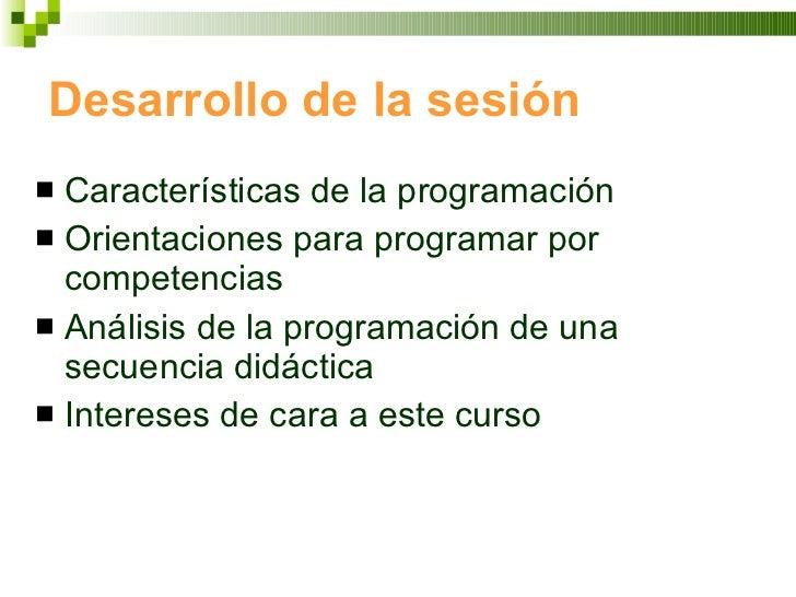 Desarrollo de la sesión <ul><li>Características de la programación </li></ul><ul><li>Orientaciones para programar por comp...
