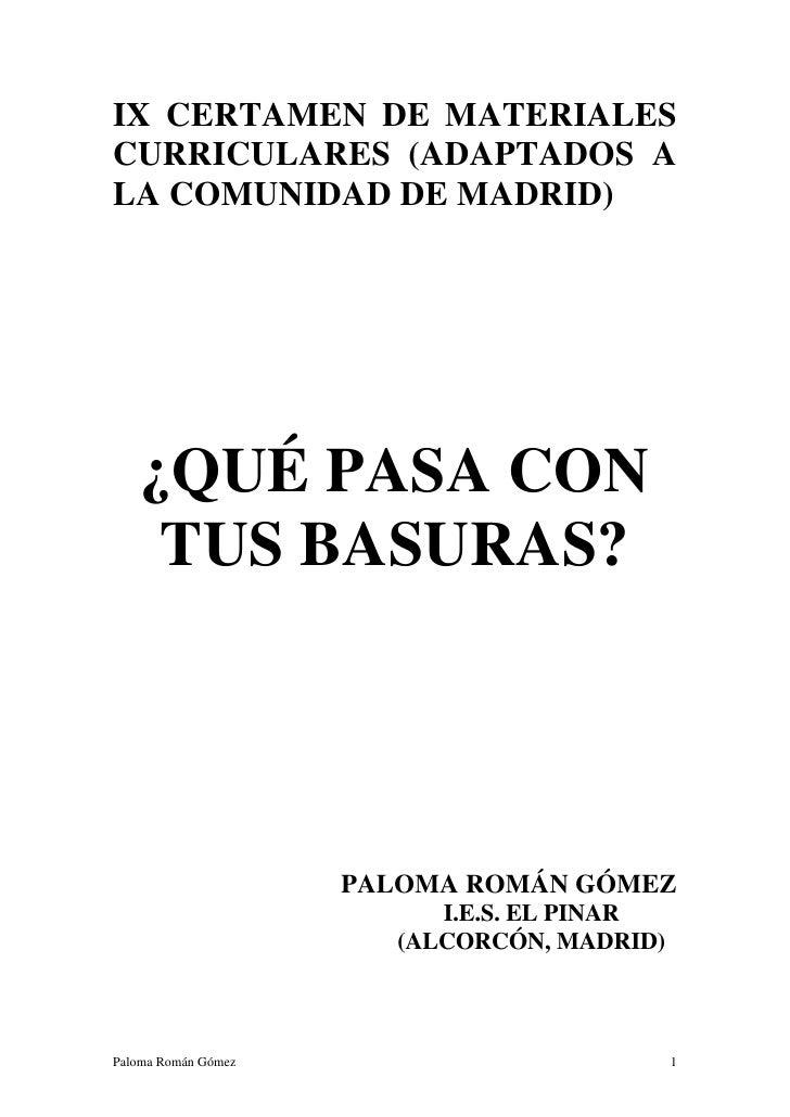 IX CERTAMEN DE MATERIALES CURRICULARES (ADAPTADOS A LA COMUNIDAD DE MADRID)        ¿QUÉ PASA CON     TUS BASURAS?         ...