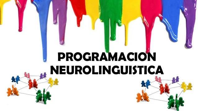 PROGRAMACION NEUROLINGUISTICA