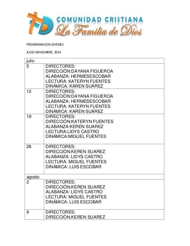 PROGRAMACION JOVENES  JULIO-NOVIEMBRE 2014  julio  5  DIRECTORES:  DIRECCIÓN:DAYANA FIGUEROA  ALABANZA: HERMESESCOBAR  LEC...