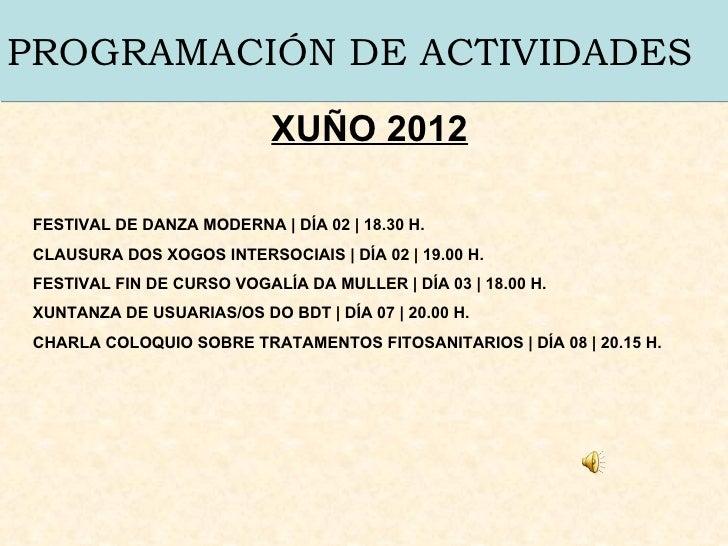 PROGRAMACIÓN DE ACTIVIDADES                            XUÑO 2012 FESTIVAL DE DANZA MODERNA | DÍA 02 | 18.30 H. CLAUSURA DO...