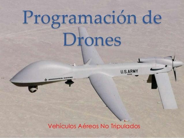 Programación de Drones  Vehículos Aéreos No Tripulados