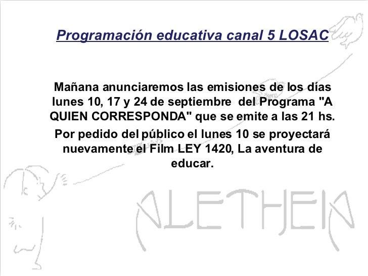 Programación educativa canal 5 LOSAC Mañana anunciaremos las emisiones de los días lunes 10, 17 y 24 de septiembre del Pr...