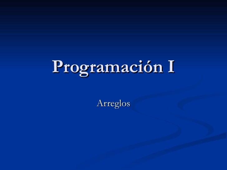 Programación I Arreglos