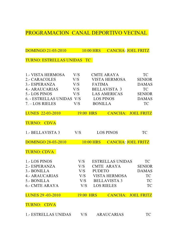 PROGRAMACION CANAL DEPORTIVO VECINAL   DOMINGO 21-03-2010           10:00 HRS   CANCHA: JOEL FRITZ  TURNO: ESTRELLAS UNIDA...