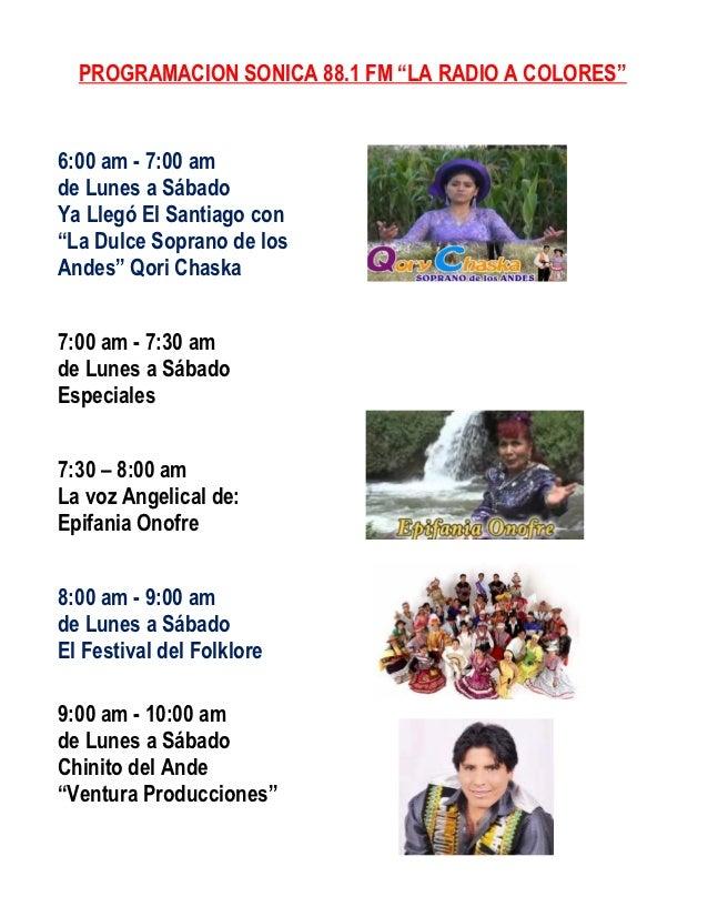 """PROGRAMACION SONICA 88.1 FM """"LA RADIO A COLORES""""6:00 am - 7:00 amde Lunes a SábadoYa Llegó El Santiago con""""La Dulce Sopran..."""