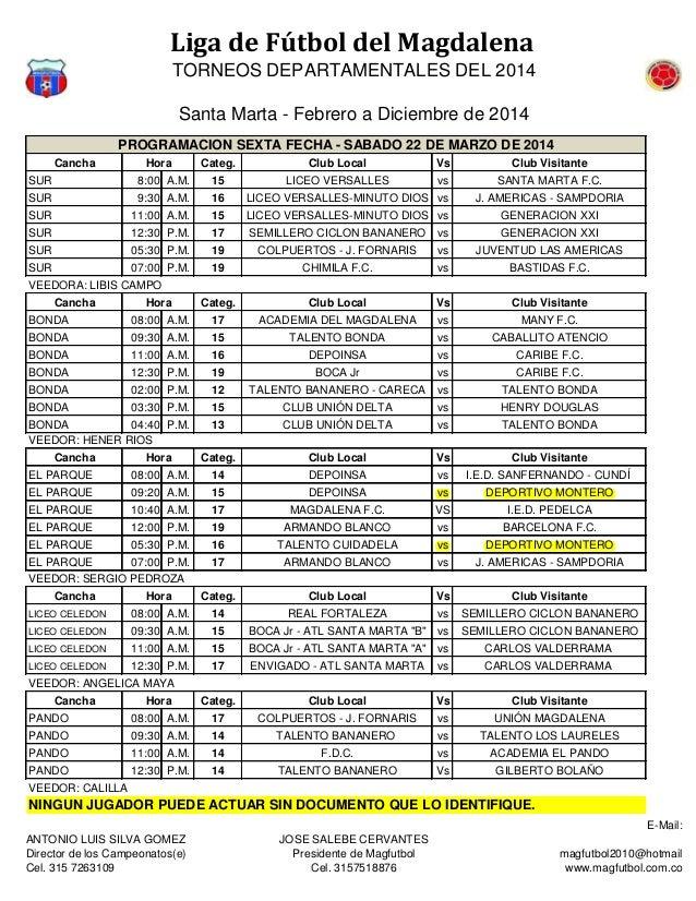 Liga de Fútbol del Magdalena TORNEOS DEPARTAMENTALES DEL 2014 Santa Marta - Febrero a Diciembre de 2014 Cancha Categ. Club...