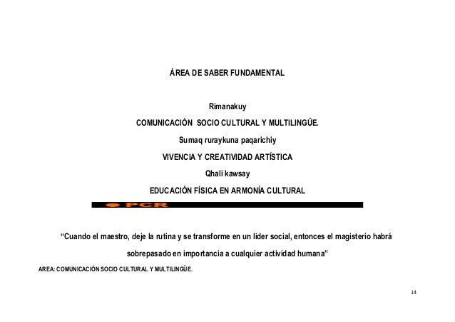 ÁREA DE SABER FUNDAMENTAL Rimanakuy COMUNICACIÓN SOCIO CULTURAL Y MULTILINGÜE. Sumaq ruraykuna paqarichiy VIVENCIA Y CREAT...