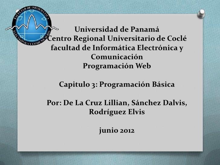 Universidad de PanamáCentro Regional Universitario de Coclé facultad de Informática Electrónica y            Comunicación ...