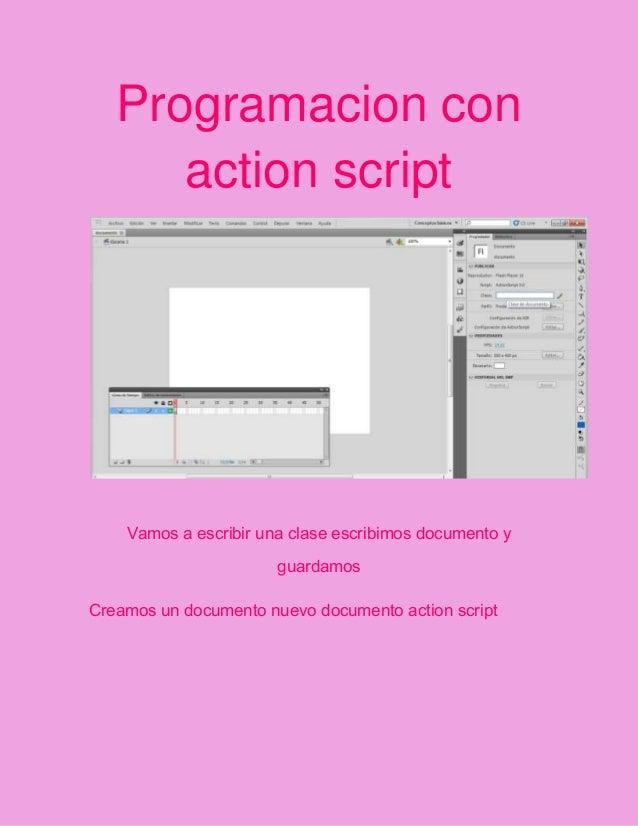 Programacion conaction scriptVamos a escribir una clase escribimos documento yguardamosCreamos un documento nuevo document...