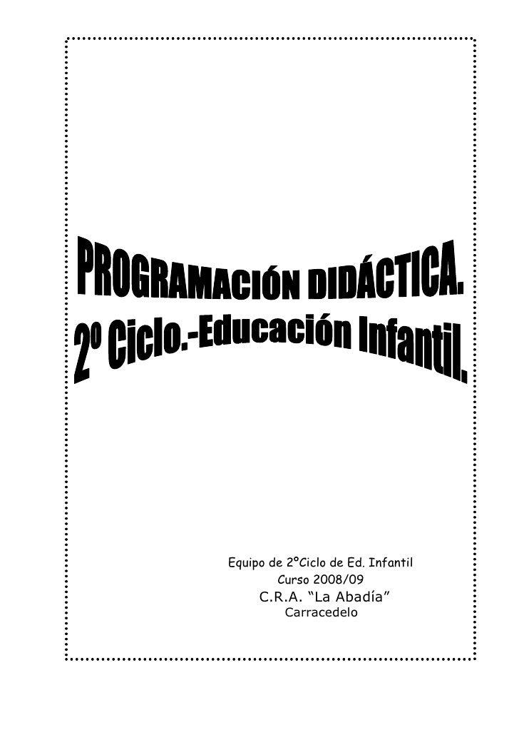 """Equipo de 2ºCiclo de Ed. Infantil        Curso 2008/09     C.R.A. """"La Abadía""""          Carracedelo"""