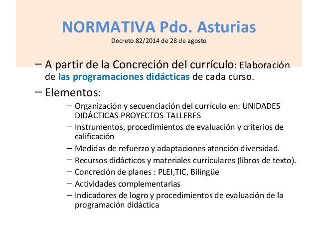 NORMATIVA Pdo. Asturias Decreto 82/2014 de 28 de agosto – A partir de la Concreción del currículo: Elaboración de las prog...