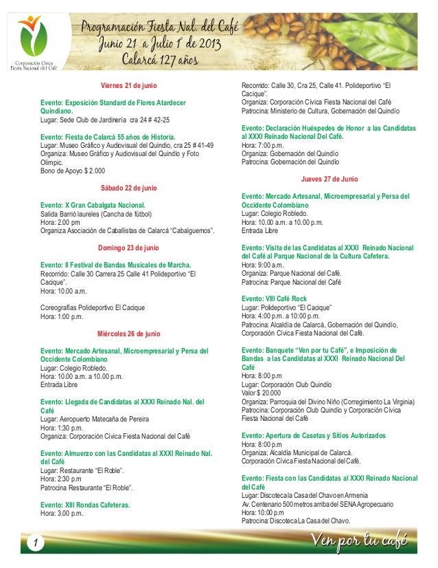 Programación Fiesta Nal. del CaféoJunio 21 a Julio 1 de 2013Calarcá 127 añosVen por tu caféVen por tu caféViernes 21 de ju...