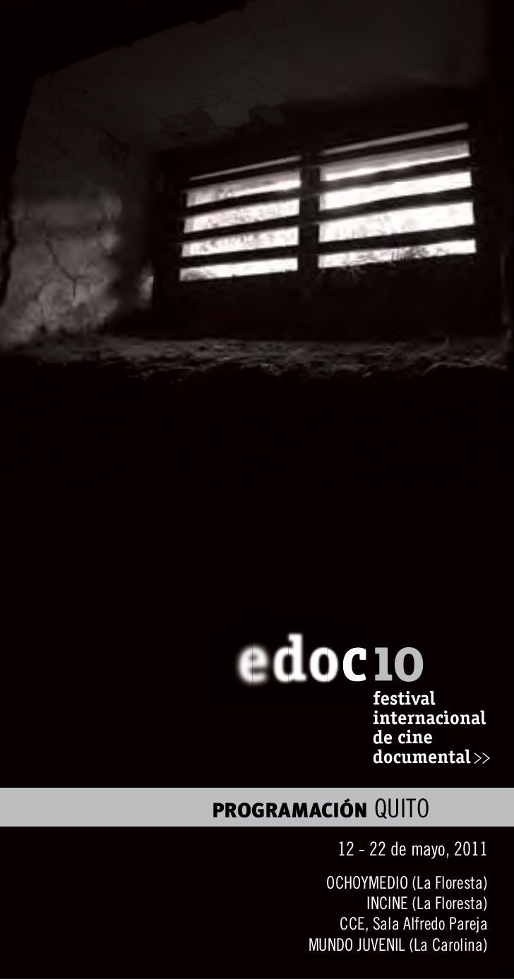 PROGRAMACIÓN     QUITO           12 - 22 de mayo, 2011         OCHOYMEDIO (La Floresta)               INCINE (La Floresta)...