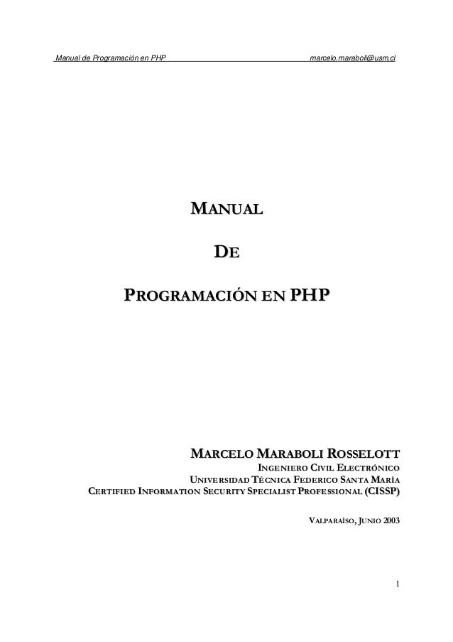 Manual de Programación en PHP marcelo.maraboli@usm.cl 1 MMAANNUUAALL DDEE PPRROOGGRRAAMMAACCIIÓÓNN EENN PPHHPP MMAARRCCEEL...