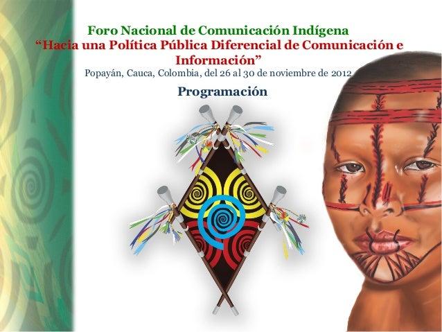 """Foro Nacional de Comunicación Indígena""""Hacia una Política Pública Diferencial de Comunicación e                      Infor..."""