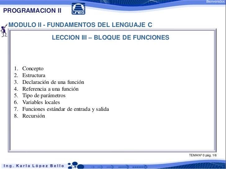 PROGRAMACION II MODULO II - FUNDAMENTOS DEL LENGUAJE C                   LECCION III – BLOQUE DE FUNCIONES  1.   Concepto ...