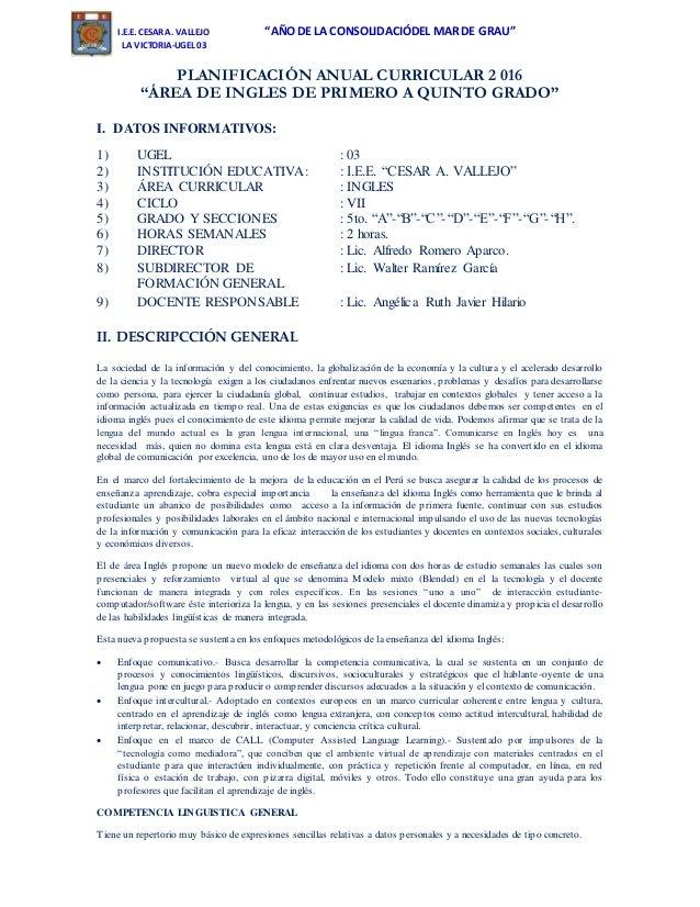 """I.E.E. CESAR A. VALLEJO """"AÑODE LA CONSOLIDACIÓDEL MAR DE GRAU"""" LA VICTORIA-UGEL 03 PLANIFICACIÓN ANUAL CURRICULAR 2 016 """"Á..."""