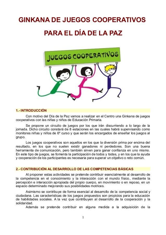 GINKANA DE JUEGOS COOPERATIVOS  PARA EL DÍA DE LA PAZ  1.- INTRODUCCIÓN  Con motivo del Día de la Paz vamos a realizar en ...