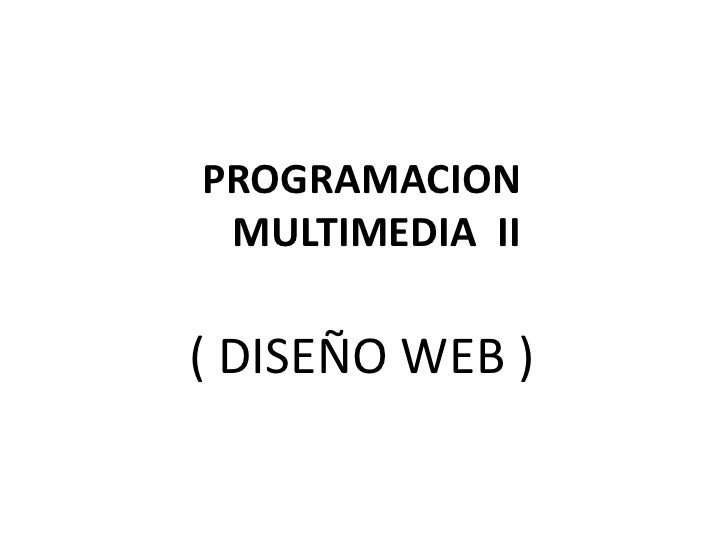 PROGRAMACION MULTIMEDIA II( DISEÑO WEB )