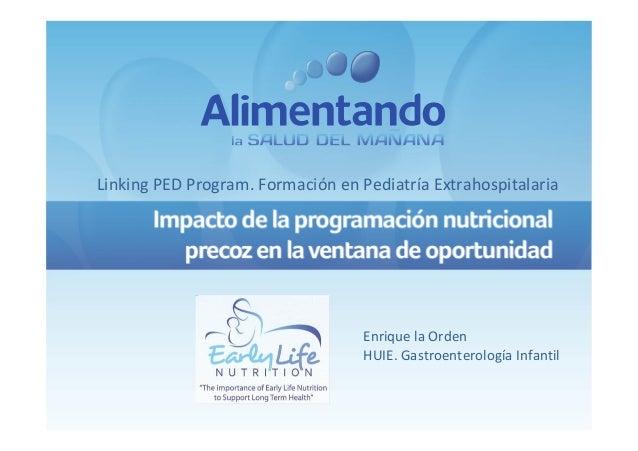 Linking PED Program. Formación en Pediatría Extrahospitalaria Enrique la Orden HUIE. Gastroenterología Infantil