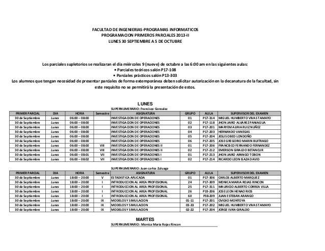 SUPERNUMERARIO: Francisco Gonzalez PRIMER PARCIAL DIA HORA Semestre ASIGNATURA GRUPO AULA SUPERVISOR DEL EXAMEN 30 de Sept...