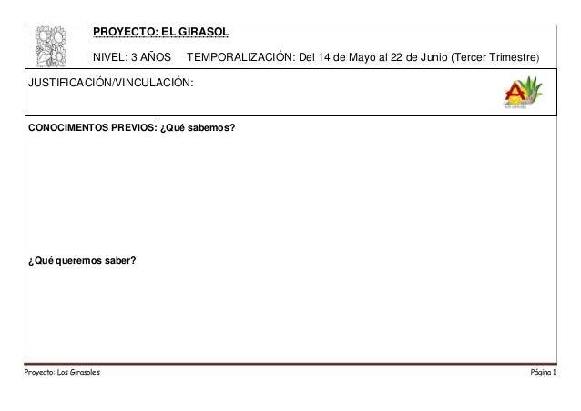 Proyecto: Los Girasoles Página 1PROYECTO: EL GIRASOLNIVEL: 3 AÑOS TEMPORALIZACIÓN: Del 14 de Mayo al 22 de Junio (Tercer T...