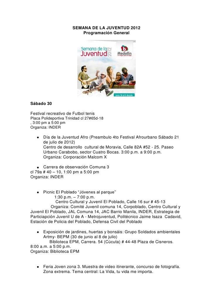 SEMANA DE LA JUVENTUD 2012                           Programación GeneralSábado 30Festival recreativo de Futbol tenisPlaca...
