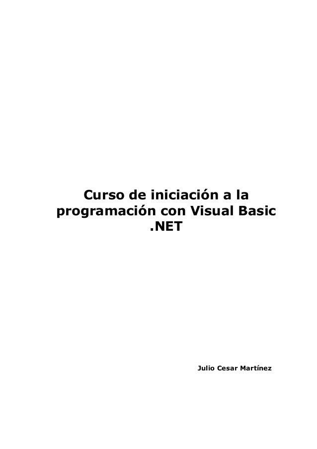 Curso de iniciación a la programación con Visual Basic .NET Julio MartínezCesar