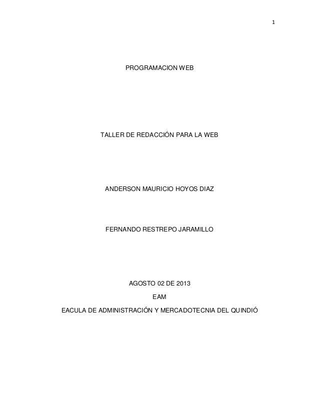 1 PROGRAMACION WEB TALLER DE REDACCIÓN PARA LA WEB ANDERSON MAURICIO HOYOS DIAZ FERNANDO RESTREPO JARAMILLO AGOSTO 02 DE 2...