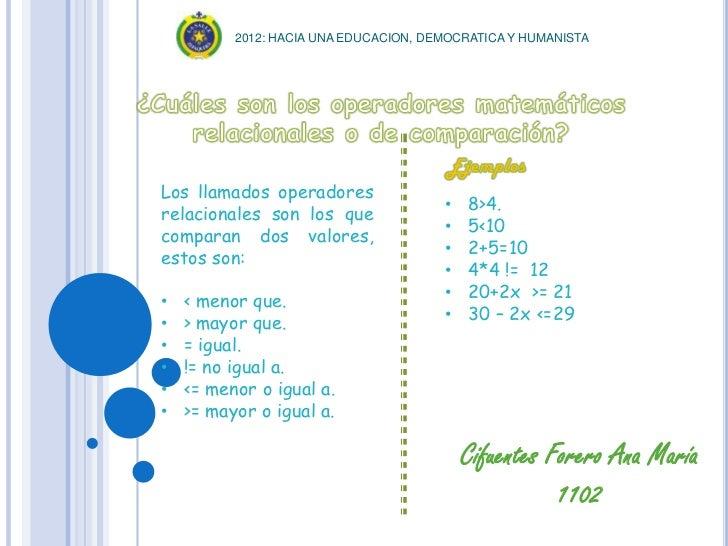 2012: HACIA UNA EDUCACION, DEMOCRATICA Y HUMANISTALos llamados operadores                                       •   8>4.re...