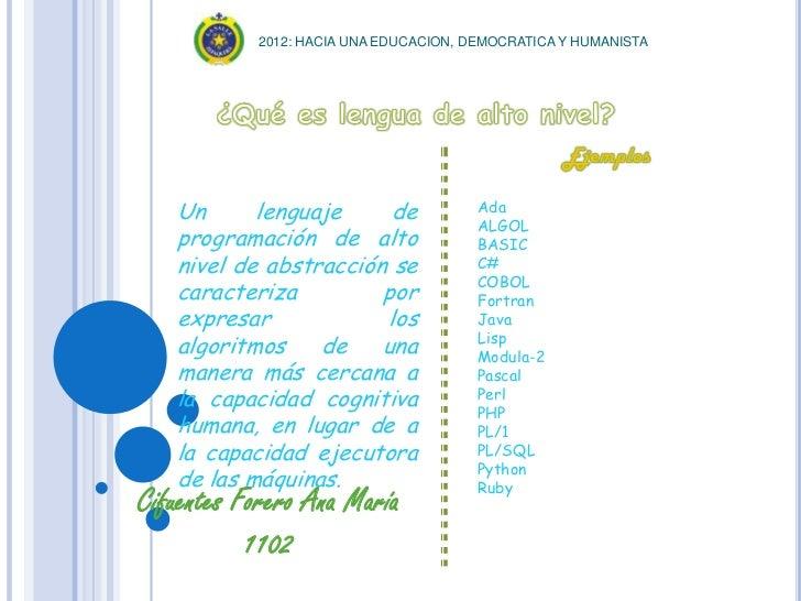 2012: HACIA UNA EDUCACION, DEMOCRATICA Y HUMANISTA   Un      lenguaje      de            Ada                              ...