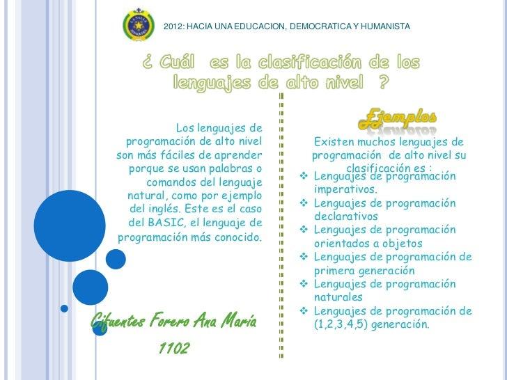 2012: HACIA UNA EDUCACION, DEMOCRATICA Y HUMANISTA                Los lenguajes de     programación de alto nivel         ...