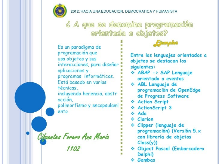 2012: HACIA UNA EDUCACION, DEMOCRATICA Y HUMANISTA       Es un paradigma de       programación que                 Entre l...