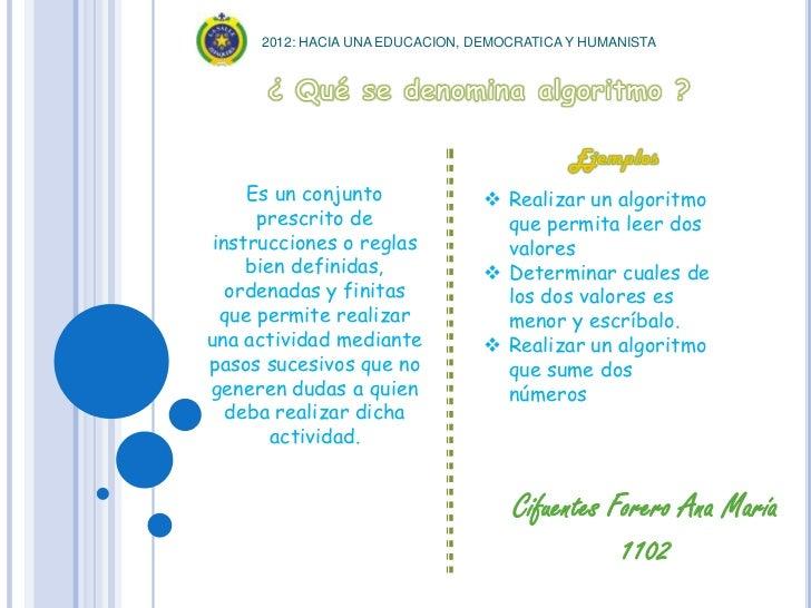 2012: HACIA UNA EDUCACION, DEMOCRATICA Y HUMANISTA     Es un conjunto               Realizar un algoritmo      prescrito ...