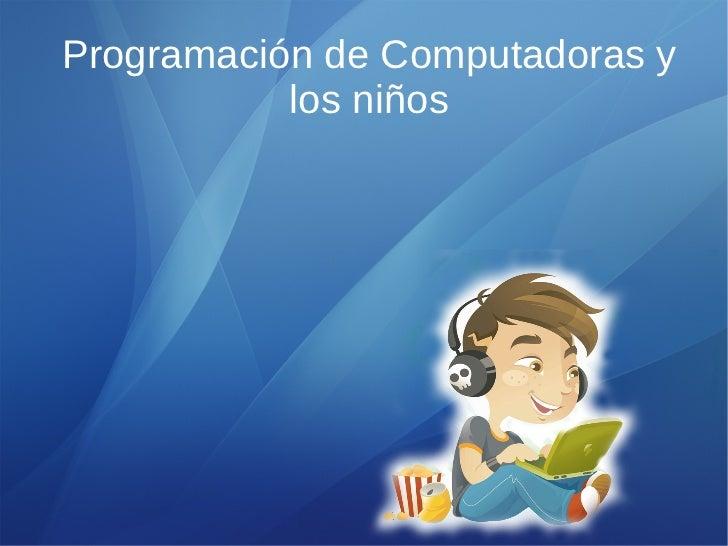 Programación de Computadoras y           los niños