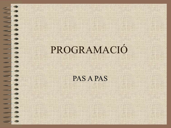 PROGRAMACIÓ PAS A PAS