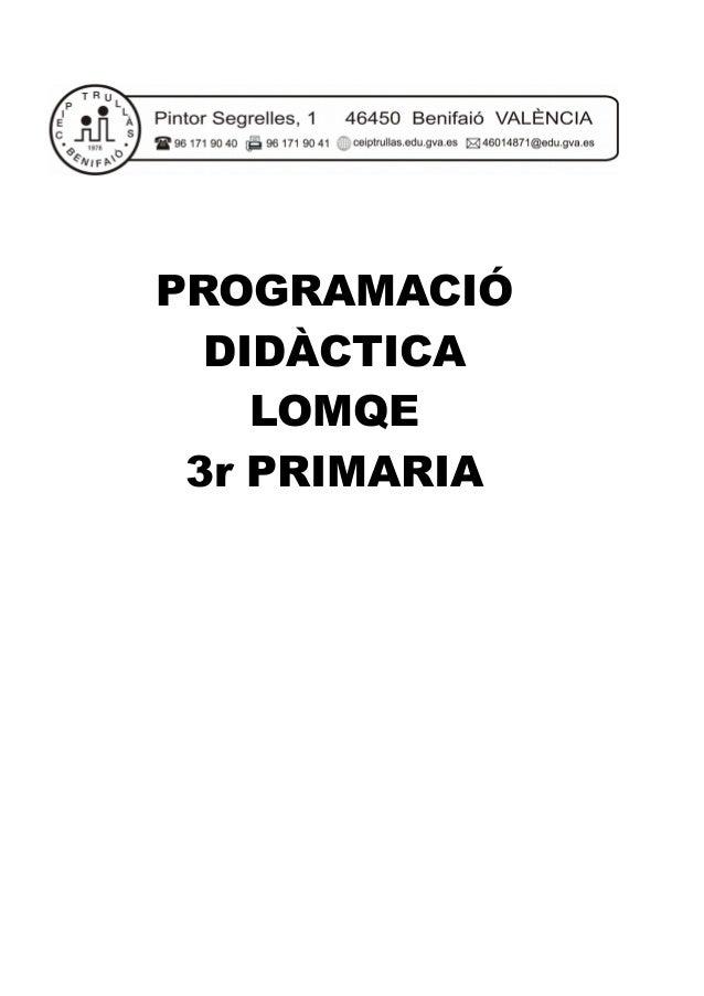 PROGRAMACIÓ DIDÀCTICA LOMQE 3r PRIMARIA
