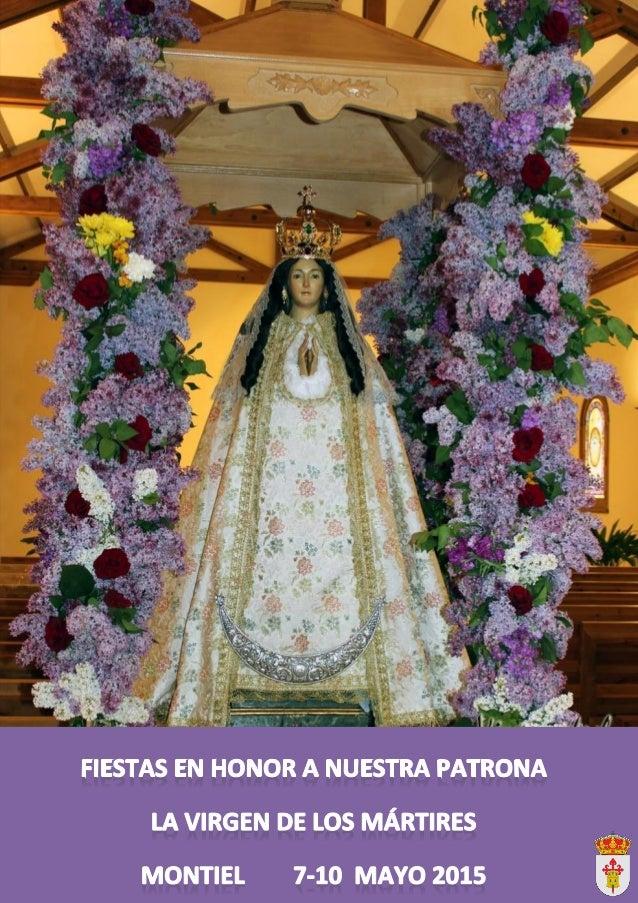 Estimado pueblo de Montiel, cercanas ya las fiestas de mayo, las fiestas y celebraciones de Nuestra Señora de los Mártires...