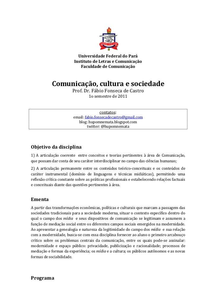 Universidade Federal do Pará<br />Instituto de Letras e Comunicação<br />Faculdade de Comunicação<br />Comunicação, cultur...
