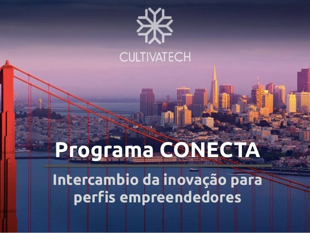 Programa CONECTA Intercambio da inovação para perfis empreendedores