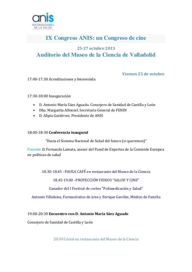 IX Congreso ANIS: un Congreso de cine 25-27 octubre 2013  Auditorio del Museo de la Ciencia de Valladolid Viernes 25 de oc...