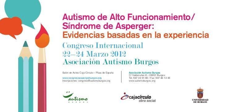 Autismo de Alto Funcionamiento/Síndrome de Asperger:Evidencias basadas en la experienciaCongreso Internacional22–24 Marzo ...