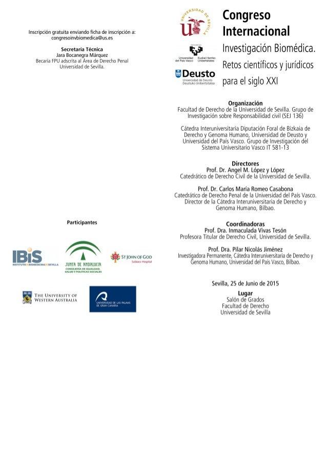 Inscripción gratuita enviando ficha de inscripción a:  congresoinvbiomedica@us. es  Secretaría Técnica Jara Bocanegra Márq...
