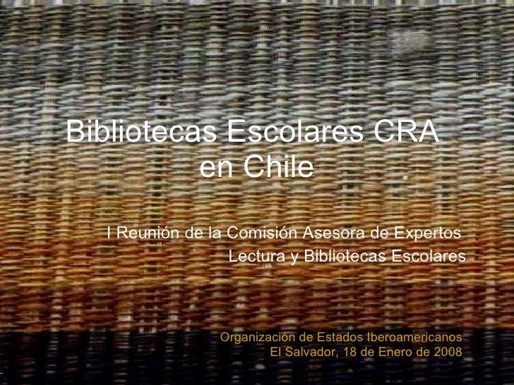 Bibliotecas Escolares CRA  en Chile I Reunión de la Comisión Asesora de Expertos  Lectura y Bibliotecas Escolares Organiza...