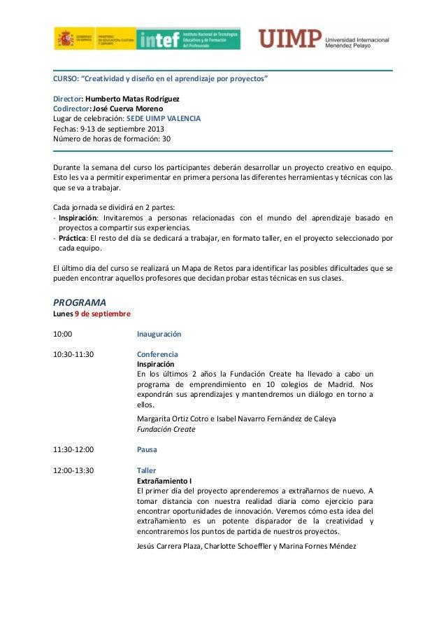 """CURSO: """"Creatividad y diseño en el aprendizaje por proyectos"""" Director: Humberto Matas Rodríguez Codirector: José Cuerva M..."""
